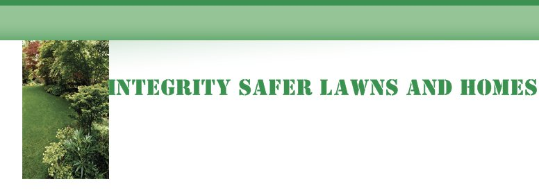 INTEGRITY SAFER LAWNS AND HOMES - HAPPY TO BE CHEMICAL FREE 100% ORGANIC